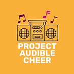 PROJECT AUDIBLE CHEER