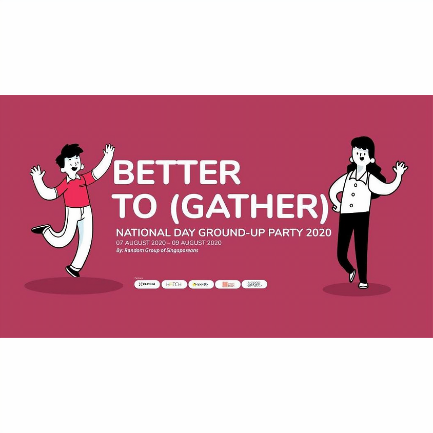 National Day Ground-Up Party 2020: Better To(Gather)
