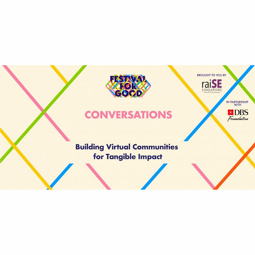 Building Virtual Communities for Tangible Impact (FestivalForGood 2020)
