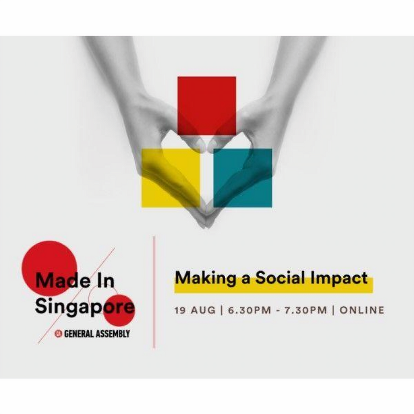 MADE IN SINGAPORE: MAKING A SOCIAL IMPACT by General Assembly