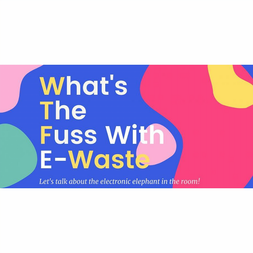What's the fuss with E-waste? by Singapore Youth for Climate Action