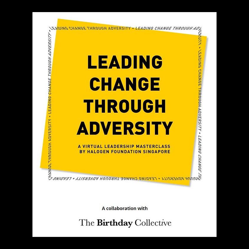 Leading Change Through Adversity: A Virtual Leadership Masterclass