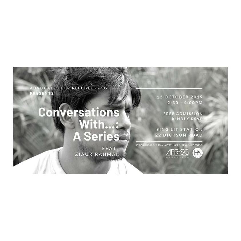 Conversations With...: A Series feat. Ziaur Rahman