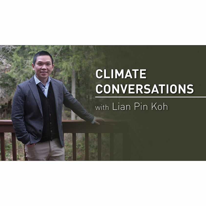 Climate Conversations with Lian Pin Koh