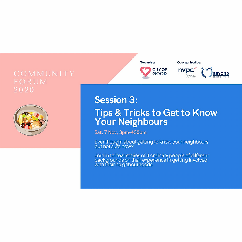 Community Forum Session 3: Tips and Tricks to Get to Know Your Neighbours