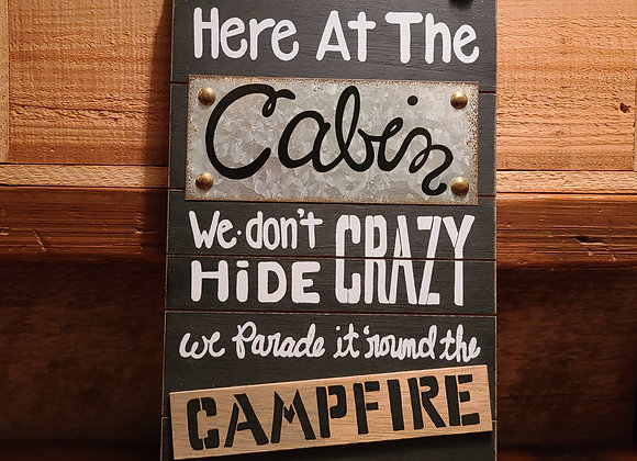 HERE AT THE CABIN SIGN