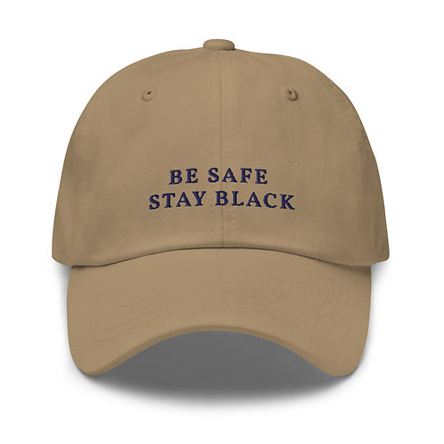 Be Safe, Stay Black Dad Cap - Khaki