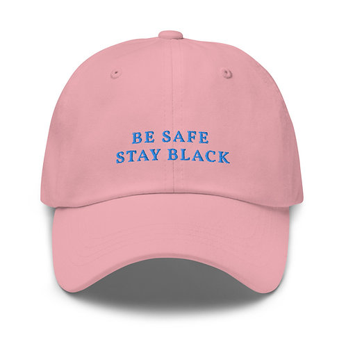 Be Safe, Stay Black Dad Cap - Pink