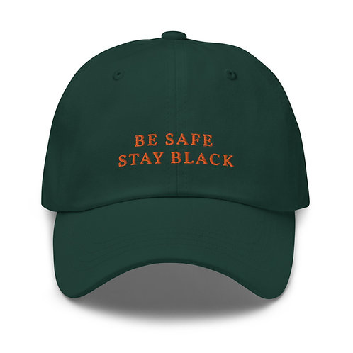 Be Safe, Stay Black Dad Cap - Forest Green