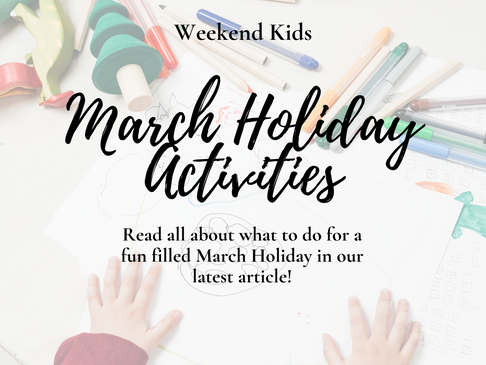 March Holidays - Fun for the Whole Family!
