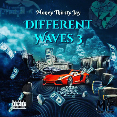 """Money Thirsty Ent. Artist Money Thirsty Jay Drops """"Different Waves 3"""""""