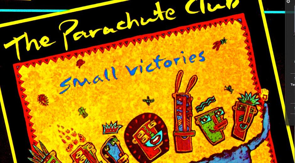 the parachute club small victories.jpg