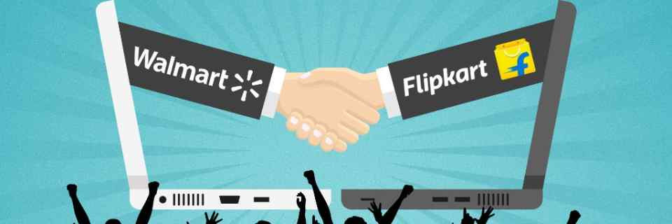 Walmart Acquires Flipkart: Impact on the Retail Industry and Consumers