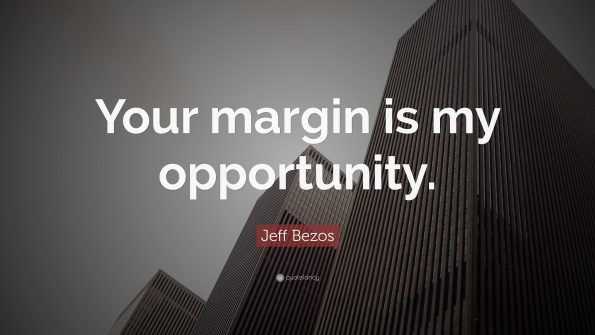 23064-Jeff-Bezos-Quote-Your-margin-is-my-opportunity
