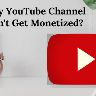 Why : My YouTube Channel Doesn't Get Monetized | Most Commonly Asked Question About YouTube