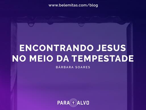 Encontrando Jesus no meio da tempestade