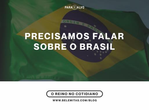 Precisamos falar sobre o Brasil