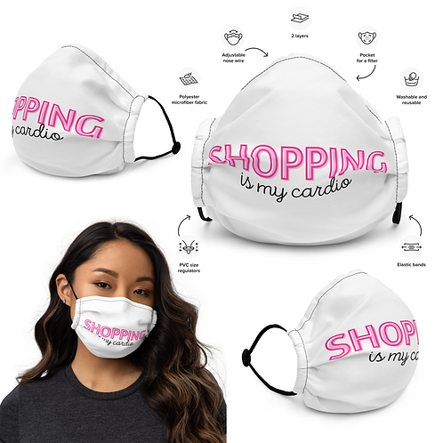 Shopping is My Cardio Premium face mask