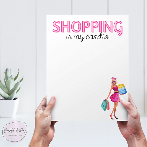 Shopping is My Cardio Printable Notepad Page