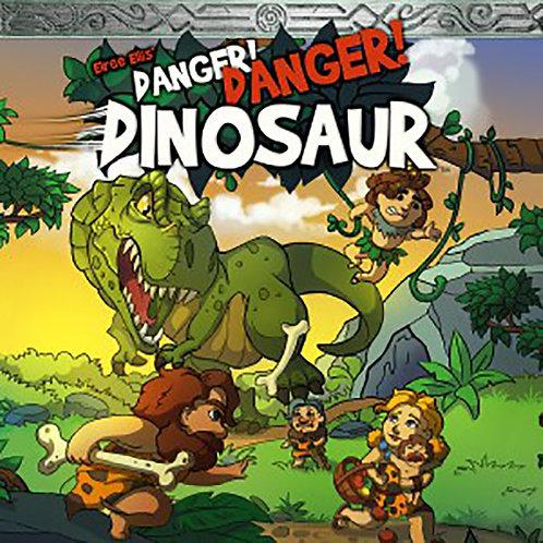 Danger! Danger! Dinosaur