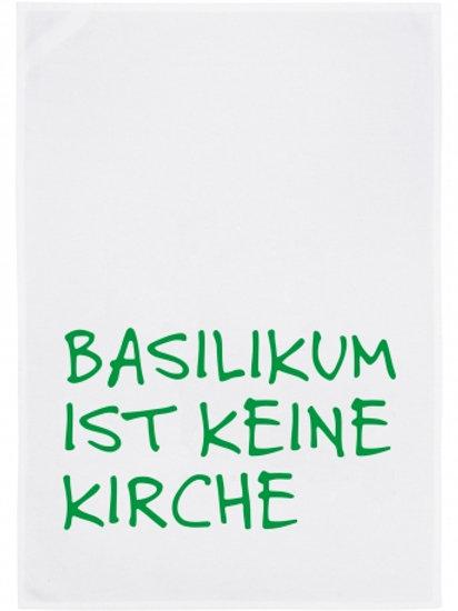 BASILIKUM IST KEINE KIRCHE / Geschirrtuch