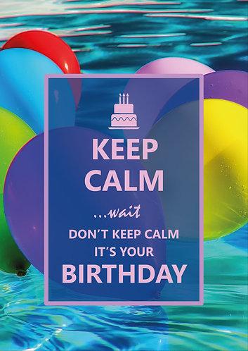 """Keep Calm ...wait don't keep calm, it's your Birthday"" Postcard"