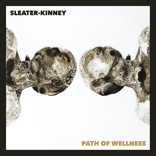 Sleater-Kinney - Path Of Wellness (Indie Exclusive)