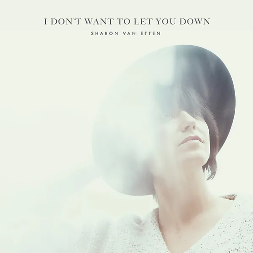 Sharon Van Etten - I Don'T Want To Let You Down - Ep