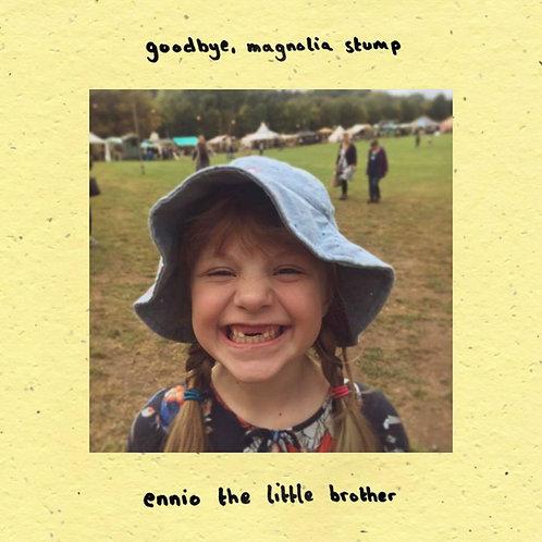 Ennio The Little Brother - Goodbye, Magnolia Stump