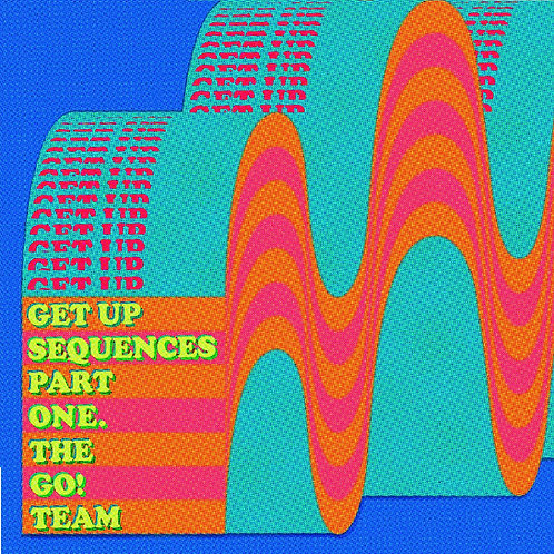 The Go! Team - Get Up Sequences Part One