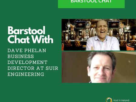 Bar Stool Chats:  Dave Phelan - Suir Engineering