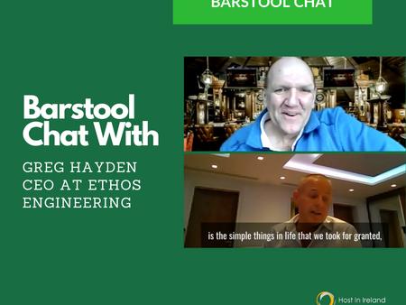 Bar Stool Chats:  Greg Hayden - Ethos Engineering