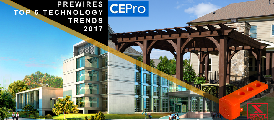 CEPro lists Prewires in Top 5 Technology Trends 2017