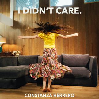 Constanza Herrero I Didn't Care