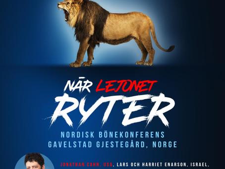 NÄR LEJONET RYTER Nordisk bönekonferens, Norge UPPSKJUTEN
