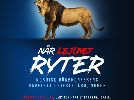 NÄR LEJONET RYTER Nordisk bönekonferens, Norge 30 april–2 maj