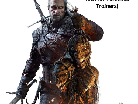 The Witcher's Code (But For Personal Trainers)- Golden Rules To Make You An Awesome Coach