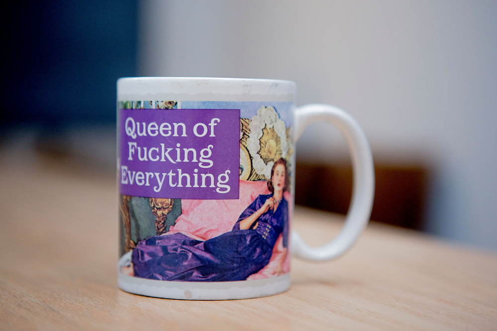 Mug that says Queen of Fucking Everything