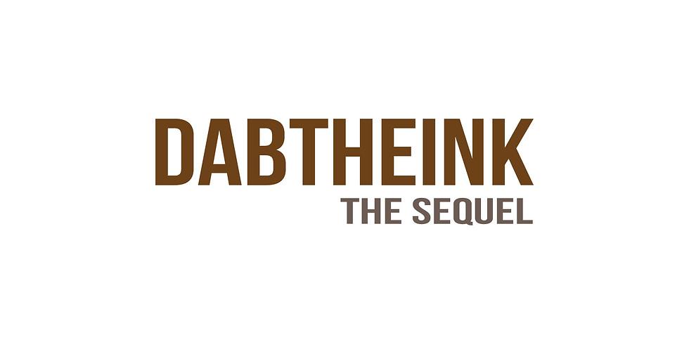 DABtheInk The Sequel