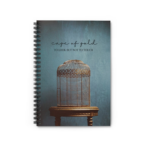 """""""Cage of Gold"""" Notebook"""