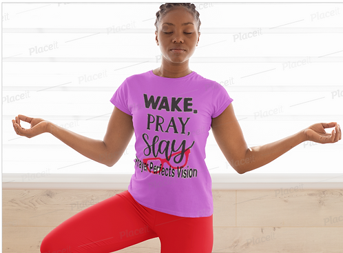 Wake. Pray, Slay Prayer Perfects Vision T-Shirt