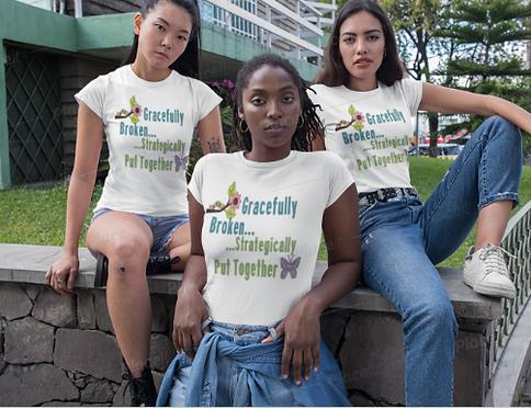 Gracefully Broken, Strategically Put Together T-Shirt
