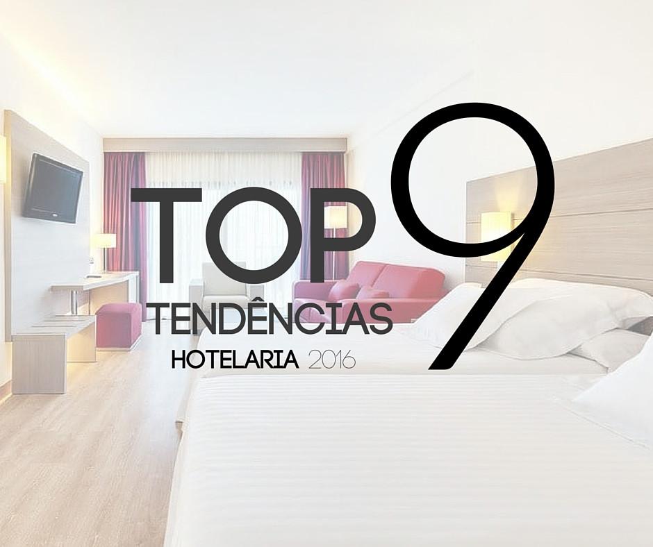 Top 9 Tendências da Hotelaria e do mercado hoteleiro