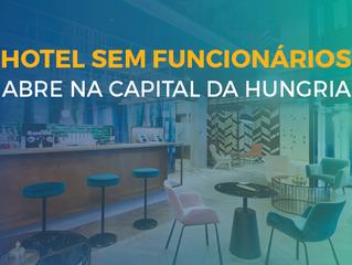 Primeiro hotel europeu controlado pelo smartphone dos hóspedes abre na Hungria