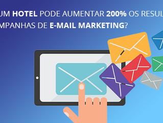 Como um hotel pode aumentar 200% os resultados das campanhas de e-mail marketing? (Parte 3)