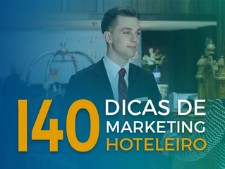140 Dicas práticas de marketing hoteleiro e ações comerciais
