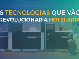6 Tecnologias que transformarão o setor hoteleiro