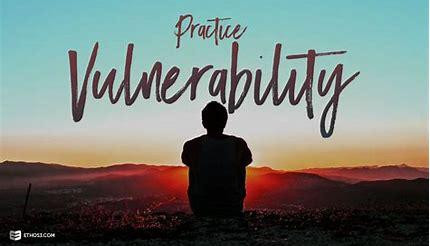 Is Vulnerability a Strength or a Weakness?