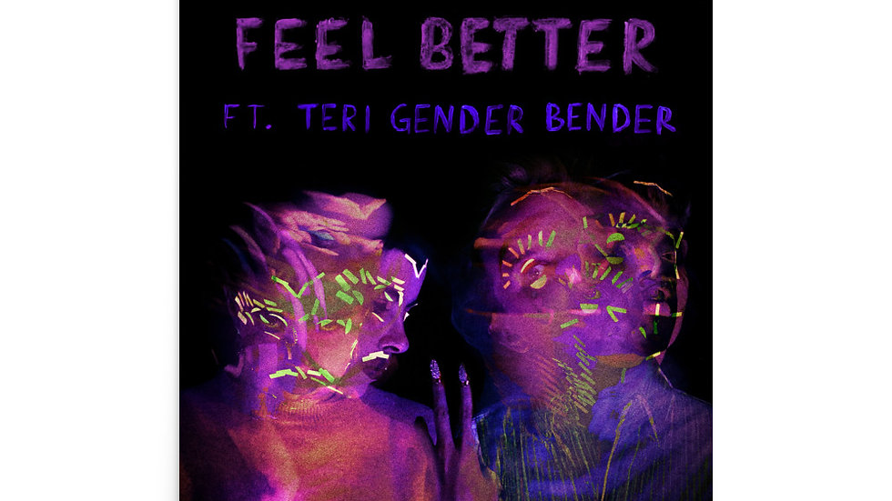 Feel Better ft. Teri Gender Bender Poster
