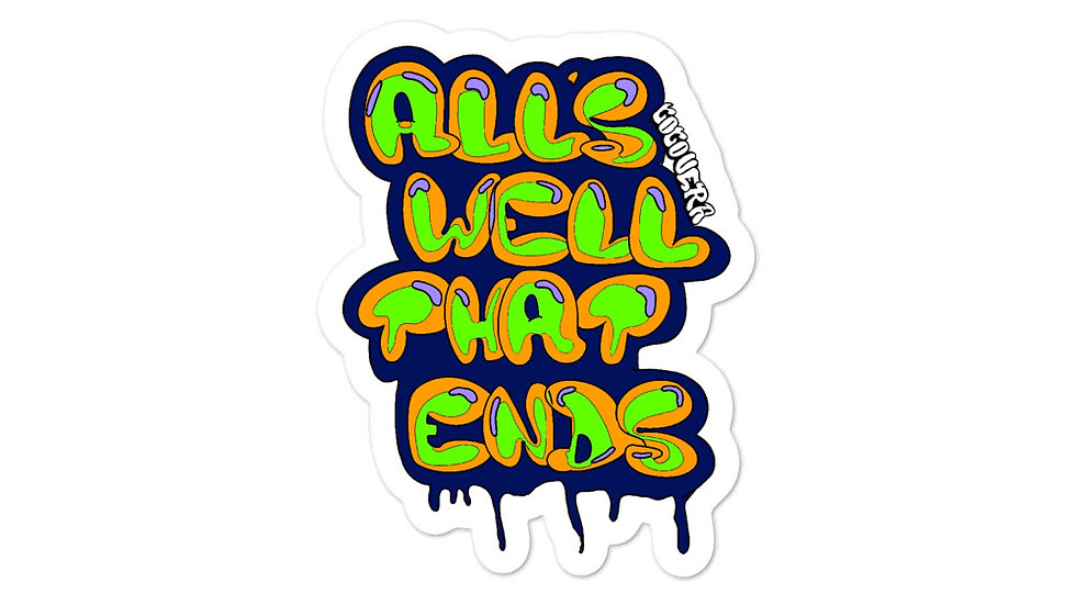 """Alls Well That Ends"" sticker"